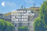 Vacaciones de interior: veranea en estos pueblos de Toledo con Haya