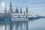 Locales en el centro de Zaragoza: la mejor ubicación para tu nuevo negocio